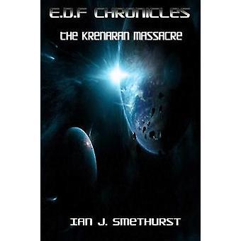 E.D.F Chronicles  The Krenaran massacre by Smethurst & Ian J.