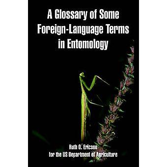 Glossaire de quelques termes pseudo-interprètes en entomologie A par Ericson & Ruth & O.