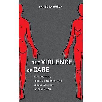 Die Gewalt der Pflege Vergewaltigungsopfer forensische Krankenschwestern und sexuellen Übergriffen Intervention durch Mulla & Sameena