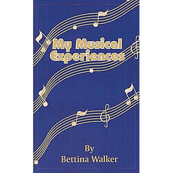 My Musical Experiences by Walker & Bettina