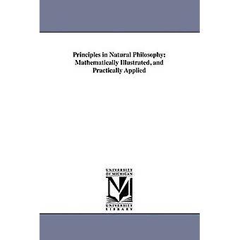 Periaatteet Natural filosofia matemaattisesti kuvitettu ja käytännössä soveltama Huestis & Alexander C.