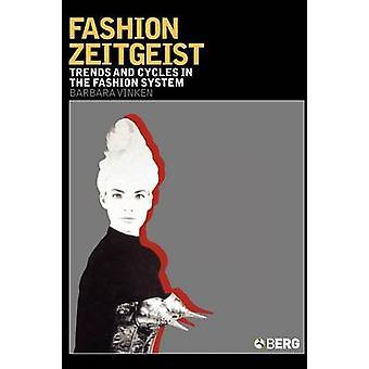 Tendenze moda Zeitgeist e cicli del Fashion System da Vinken & Barbara