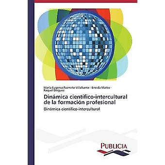 Dinmica cientficointercultural de la formación profesional de Pazmio Villafuerte Mara Eugenia