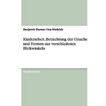 Kinderarbeit. Ursachen der Betrachtung und Formen aus verschiedenen Blickwinkeln par Dorner & Benjamin