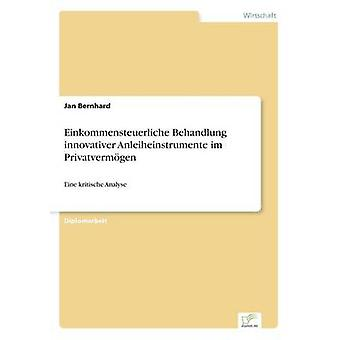 Einkommensteuerliche Behandlung innovative Anleiheinstrumente im PrivatvermgenEine kritische Analyse von Bernhard & Jan