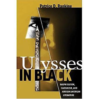 Ulysse en noir: Ralph Ellison, classicisme et littérature afro-américaine (Wisconsin Studies in Classics)