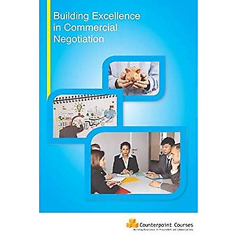 Building Excellence in Commercial Negotiation