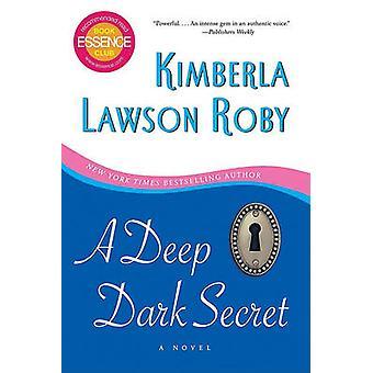 A Deep Dark Secret by Kimberla Lawson Roby - 9780061443107 Book