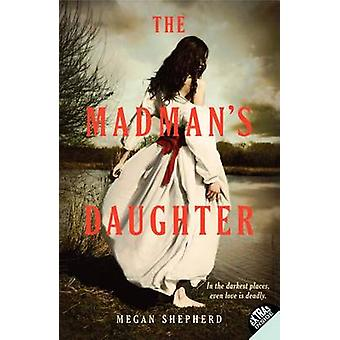 The Madman's Daughter by Megan Shepherd - 9780062128034 Book