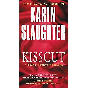 Kisscut - A Grant County Thriller by Karin Slaughter - 9780062385390 B