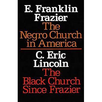 The Negro Church in America Black Church since Frazier by Edward Fran