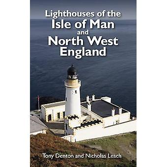 Lighthouses of the Isle of Man and North West England by Nicholas Lea