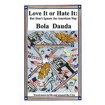 Love it or Hate it - But Don't Ignore the American Way by Bola Dauda -