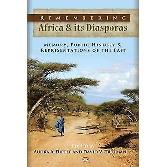 Remembering Africa & Its Diasporas - Memory - Public History &