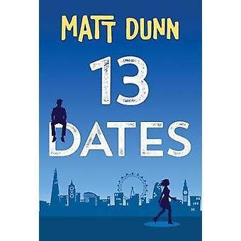 13 Dates by Matt Dunn - 9781612185798 Book