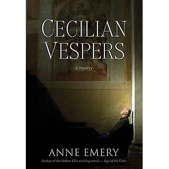 Cecilian Vespers by Anne Emery - 9781770410237 Book