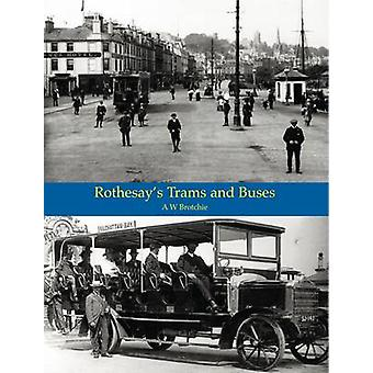 Rothesay's Trams & Buses by A. W. Brotchie - 9781840336283 Book