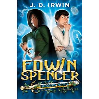 Edwin Spencer Shadow Magic by J. D. Irwin - 9781846471339 Book