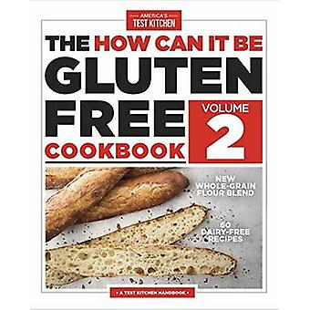 How Can it be Gluten Free Cookbook Volume 2 - 150 All-New Ground-Break