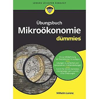 UEbungsbuch Mikrookonomie fur Dummies by Wilhelm Lorenz - 97835277120