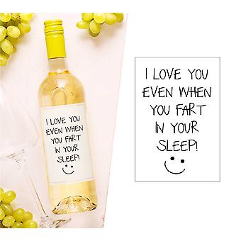 I Love You Even When You Fart In Your Sleep Wine Bottle Label