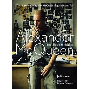 Alexander McQueen - The Life and Legacy by Judith Watt - 9780062284556