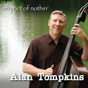 Alan Tompkins - No Part of Nothin' [CD] USA import