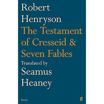 The Testament of Cresseid amp Seven Fables  Translated by Seamus Heaney by Seamus Heaney