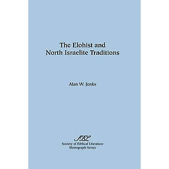 The Elohist and North Israelite Traditions by Jenks & Alan & W.