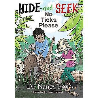 Hide and Seek No Ticks Please by Nancy Fox