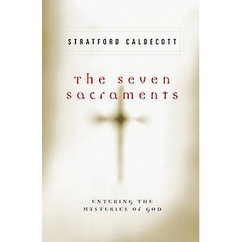 De sju sakramenten - in Guds hemligheter genom Stratford Cald