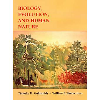 Biology Evolution and Human Nature by T Goldsmith