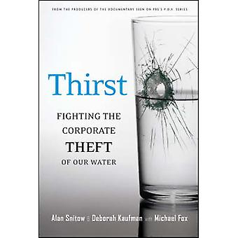 Thirst - Fighting the Corporate Theft of Our Water by Jill Hannum - De