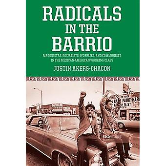 Radicals In The Barrio by Chacon & Justin Akers