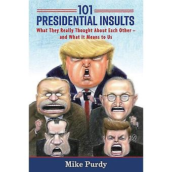 101 Presidentiële beledigingen door Mike Purdy