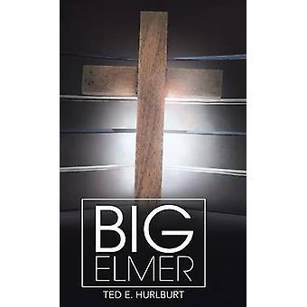 Big Elmer by Hurlburt & Ted E.