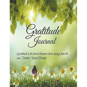 Gratitude Journal  JUMBO Size Gratitude is the fairest blossom which springs from the soul.  Henry Ward Beecher by Rachel & Sarah