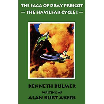 The Havilfar Cycle I The Saga of Dray Prescot Omnibus 2 by Akers & Alan Burt