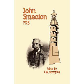 John Smeaton Frs by Skempton & A. W.