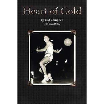 Heart of Gold A Basketball Players Legacy by Campbell & Bud