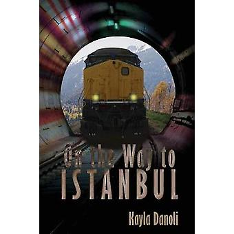 On the Way to Istanbul by Danoli & Kayla