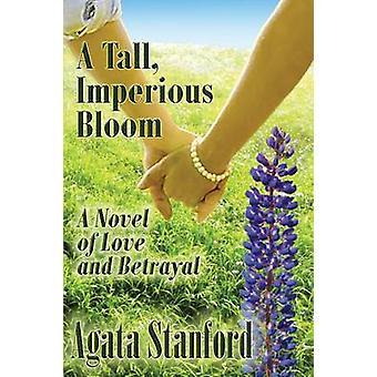 A Tall Imperious Bloom by Stanford & Agata