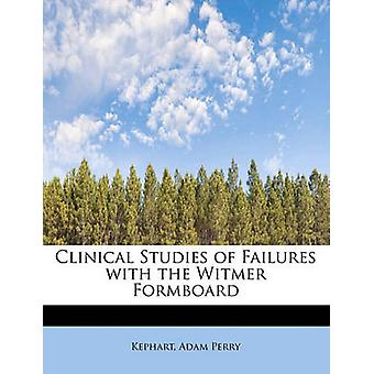 Clinical Studies of Failures with the Witmer Formboard by Perry & Kephart & Adam