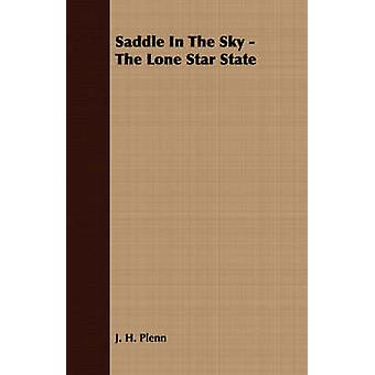 Saddle In The Sky  The Lone Star State by Plenn & J. H.