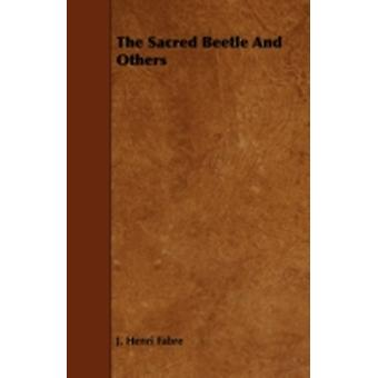 The Sacred Beetle and Others by Fabre & JeanHenri