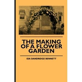 The Making Of A Flower Garden by Bennett & Ida Dandridge