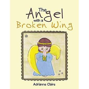 The Angel with a Broken Wing by Claire & Adrianne