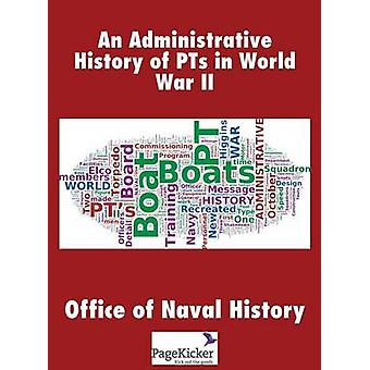 An Administrative History of Pts in World War II by Office of Naval History