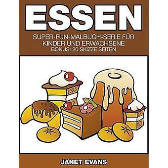 Essen SuperFunMalbuchSerie fr Kinder und Erwachsene Bonus 20 Skizze Seiten by Evans & Janet