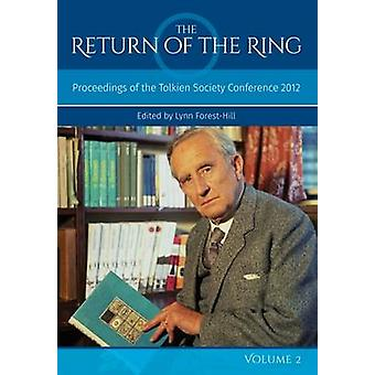 The Return Of The Ring Volume II Proceedings of the Tolkien Society Conference 2012 by ForestHill & Lynn